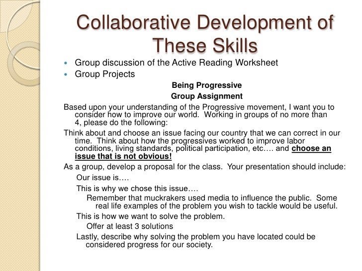 Collaborative Development of These Skills<br />Group discussion of the Active Reading Worksheet<br />Group Projects<br />B...
