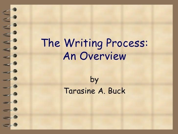 The Writing Process: An Overview by Tarasine A. Buck