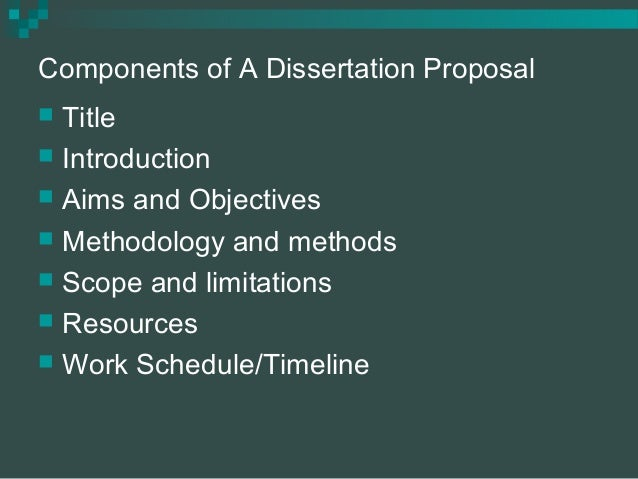 components of thesis proposal Dissertation proposal guidelines department of educational components identified in the format of dissertation proposal must have adequate detail to fully.