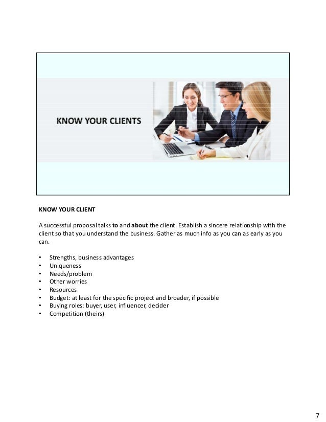 KNOWYOURCLIENT Asuccessfulproposaltalksto andabout theclient.Establish asincererelationshipwiththe clientso...