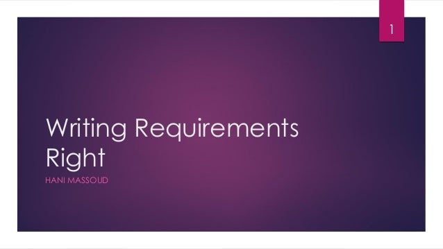 Writing Requirements Right HANI MASSOUD 1