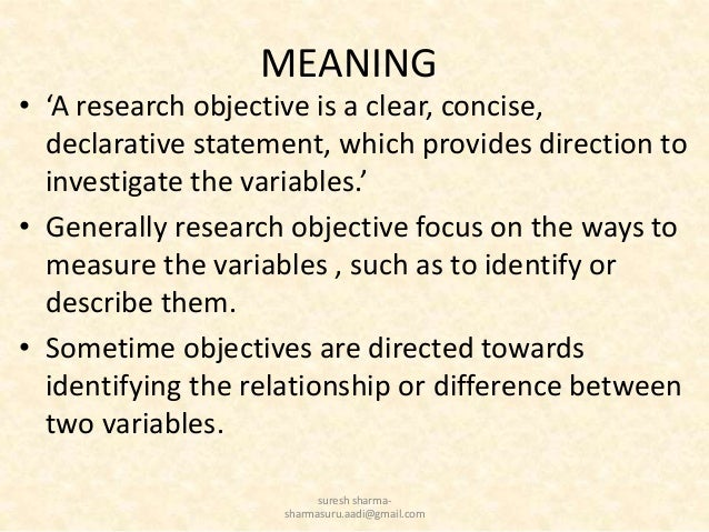 identifying research objectives Chapter 5 objectives section i: identifying a good topic and research problem is one of the most often cited stumbling blocks for students who are just.