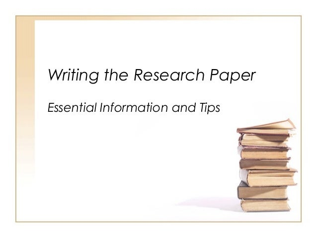 Writing the Research Paper Essential Information and Tips