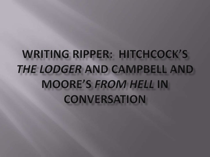 Writing Ripper:  Hitchcock's The Lodger and Campbell and Moore's From Hell in Conversation<br />
