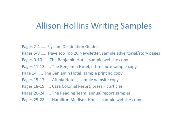 Allison Hollins Writing SamplesPages 2-4 ….. Fly.com Destination GuidesPages 5-8 ….. Travelzoo Top 20 Newsletter, sample a...