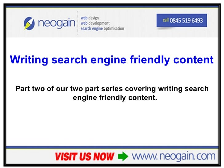 <ul><li>Writing search engine friendly content – Part 2 </li></ul><ul><li>Part two of our two part series covering writing...