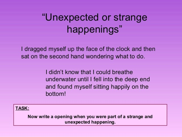 """""""Unexpected or strange  happenings""""  I dragged myself up the face of the clock and then  sat on the second hand wondering ..."""