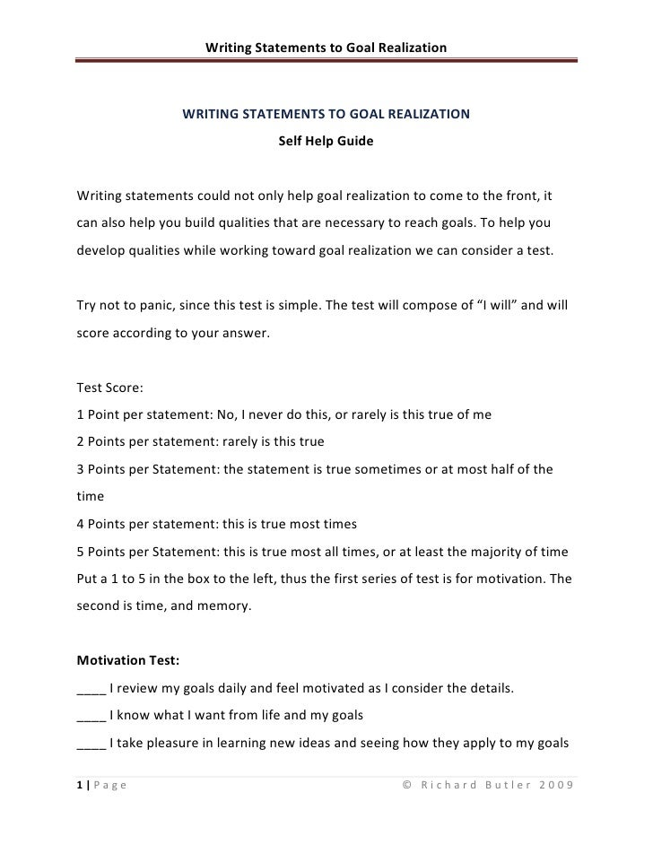 WRITING STATEMENTS TO GOAL REALIZATION<br />Self Help Guide<br />Writing statements could not only help goal realization t...