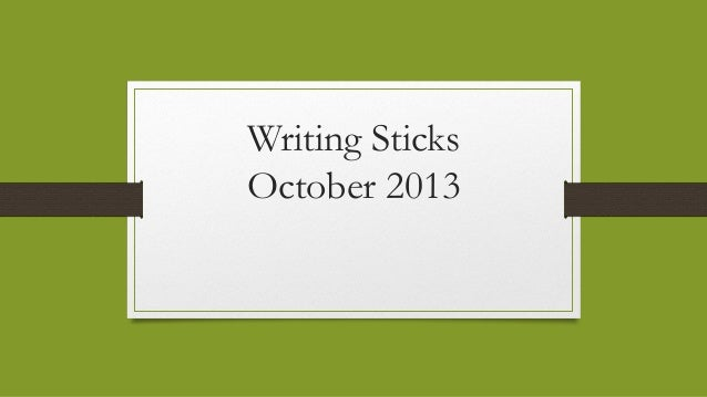 Writing Sticks October 2013