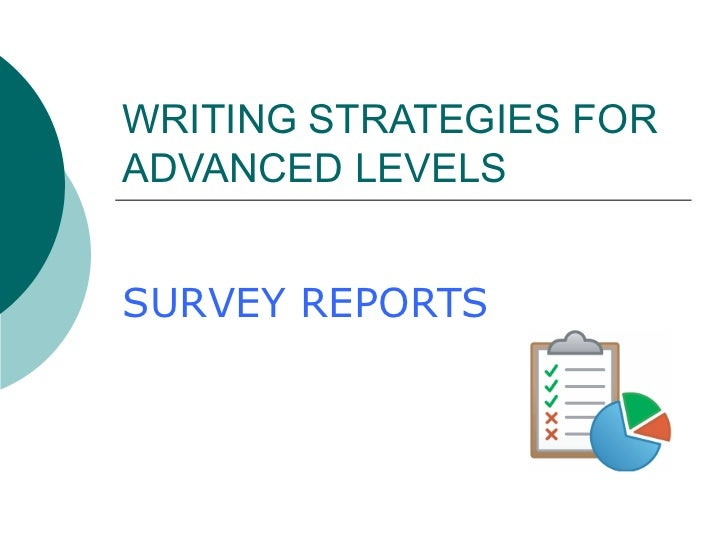 WRITING STRATEGIES FOR ADVANCED LEVELS SURVEY REPORTS