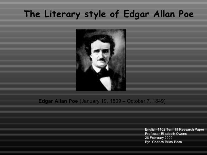 biography of edgar allen poe essay Edgar allan poe essay example edgar allan poe was a man considered by many to be the personification of death he is regarded as a true american genius whose works seized and frightened the minds of millions.