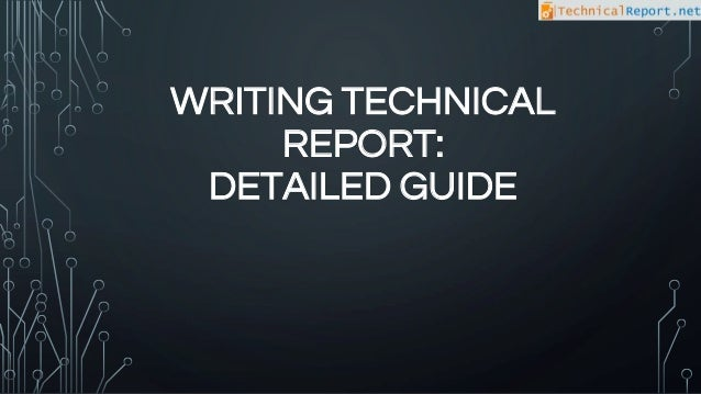 technical report writing guide Report writing guide the structure of a report differs from other forms of writing such as an essay or novel a technical report will.