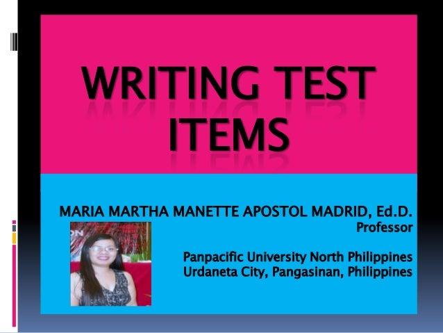WRITING TEST     ITEMSMARIA MARTHA MANETTE APOSTOL MADRID, Ed.D.                                           Professor      ...