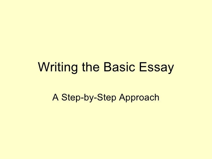 Writing the Basic Essay A Step-by-Step Approach