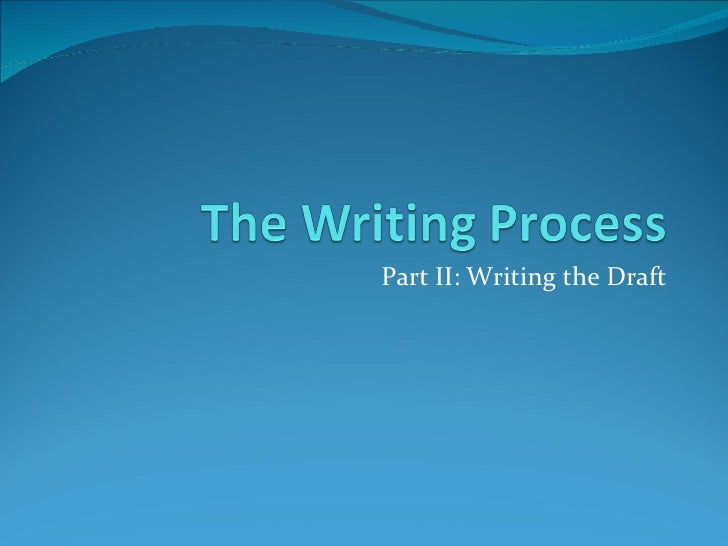 Part II: Writing the Draft