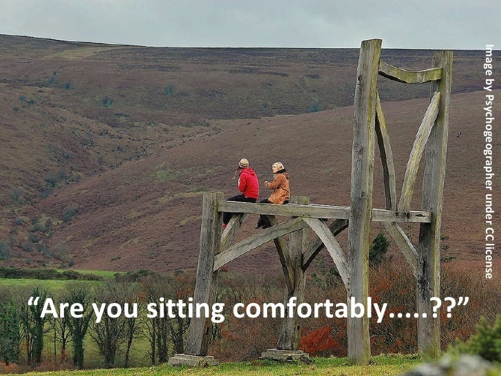 """"""" Are you sitting comfortably.....??"""" Image by Psychogeographer under CC license"""