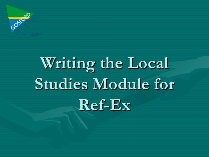 Writing the Local Studies Module for Ref-Ex
