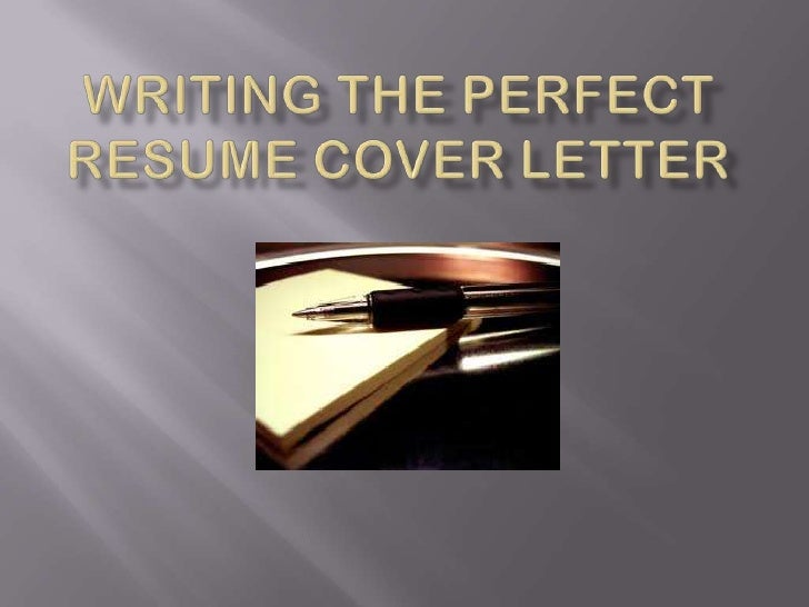 Writing the PerfectResume Cover Letter<br />