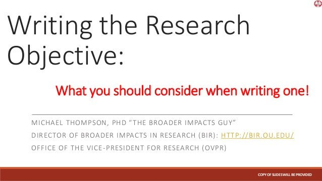 """Writing the Research Objective: MICHAEL THOMPSON, PHD """"THE BROADER IMPACTS GUY"""" DIRECTOR OF BROADER IMPACTS IN RESEARCH (B..."""
