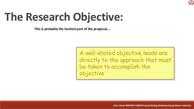 A well-stated objective leads one directly to the approach that must be taken to accomplish the objective From March2009NS...