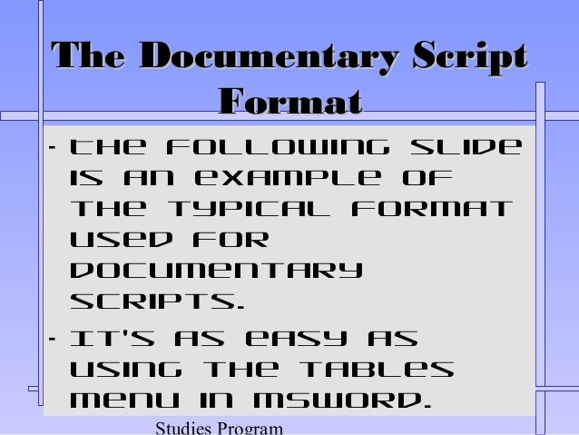 documentary script writing Learn the basics of writing the documentary script, including the conceptual and practical theory behind script construction.