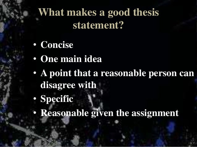 Writing a good thesis statement can take some effort
