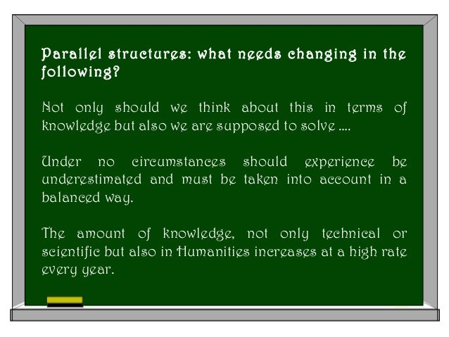 Parallel structures: what needs changing in the following? Not only should we think about this in terms of knowledge but a...