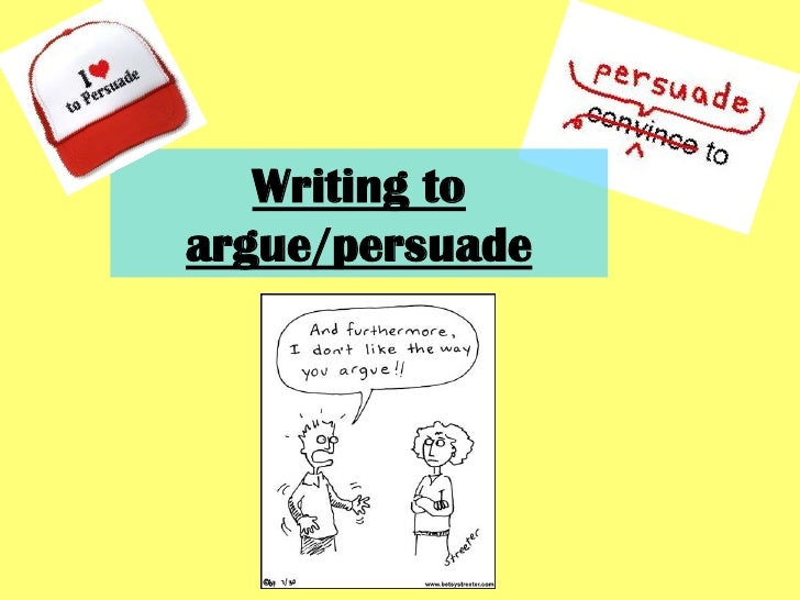 Writing toargue/persuade
