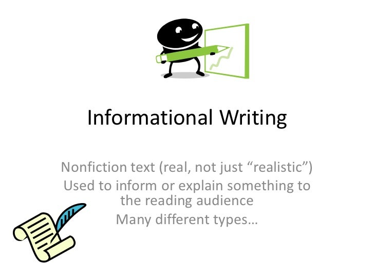 "Informational WritingNonfiction text (real, not just ""realistic"")Used to inform or explain something to         the readin..."