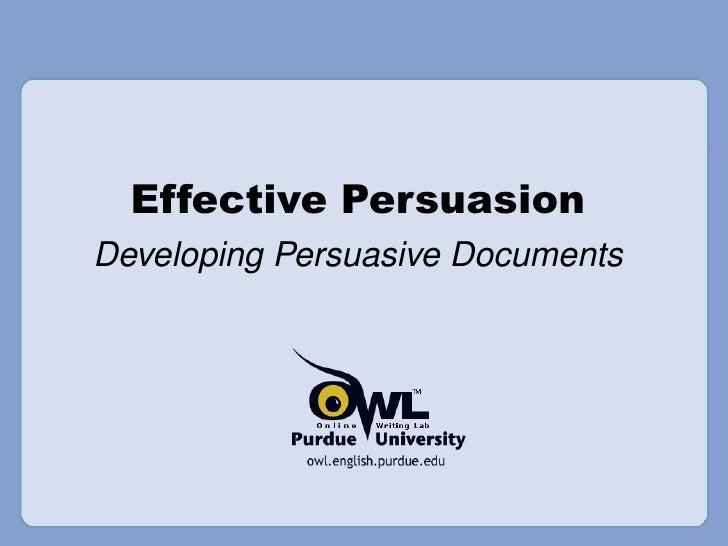Effective Persuasion Developing Persuasive Documents