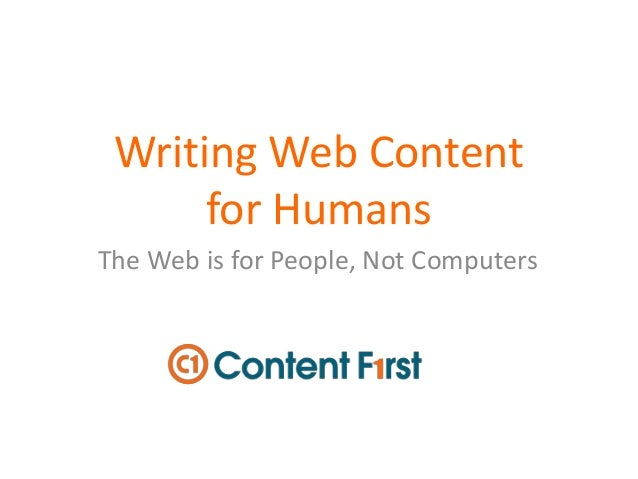 Writing Web Content for Humans The Web is for People, Not Computers
