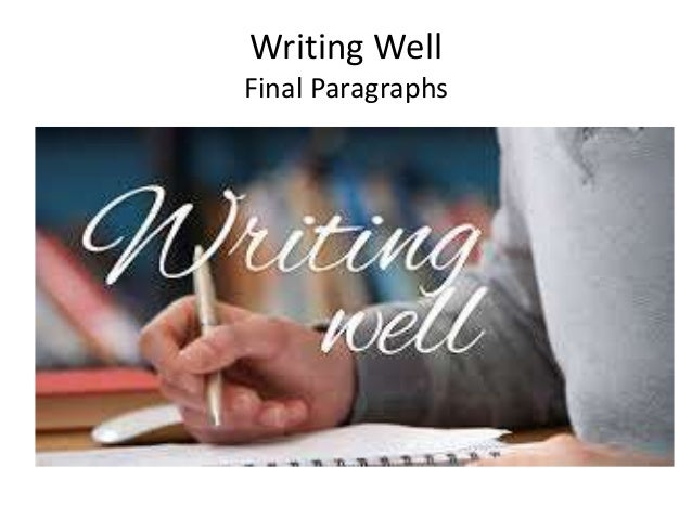 Writing Well Final Paragraphs