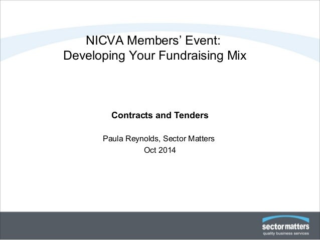 NICVA Members' Event:  Developing Your Fundraising Mix  Contracts and Tenders  Paula Reynolds, Sector Matters  Oct 2014