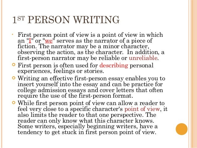 first person point of view in essay writing Define first, second, & third person: learn the definition of the three points of view in writing with examples when do you use the first person narrative.