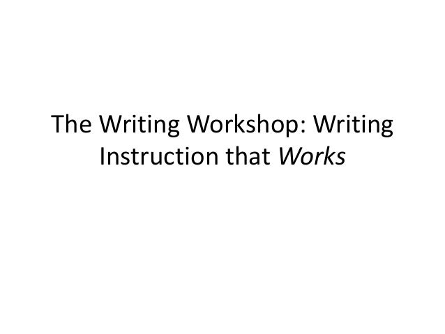 Writing workshop: Writing instruction that WORKS