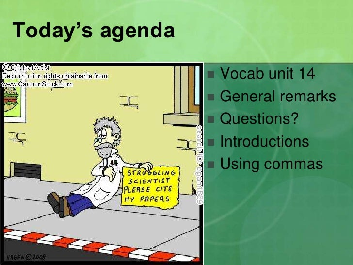 Today's agenda<br />Vocab unit 14<br />General remarks<br />Questions?<br />Introductions<br />Using commas<br />