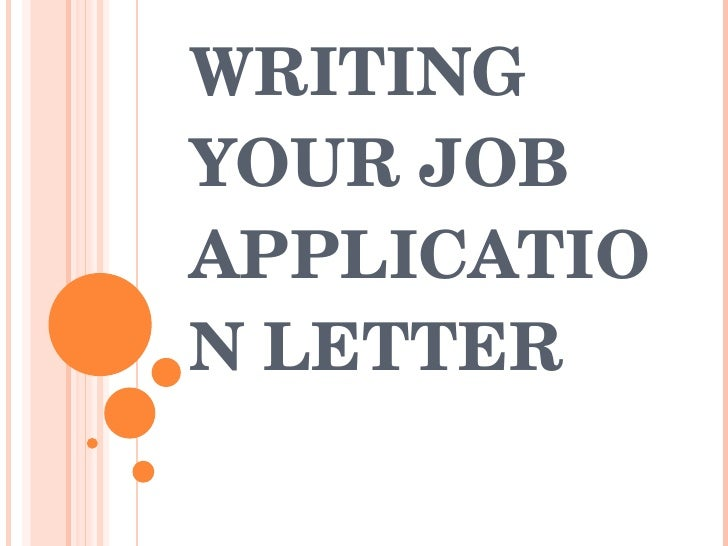 WRITING YOUR JOB APPLICATION LETTER