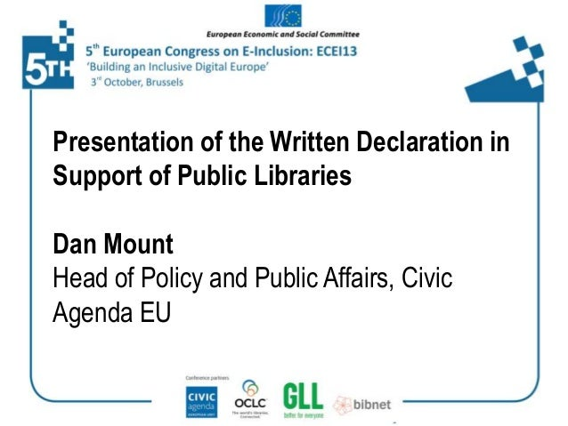 Presentation of the Written Declaration in Support of Public Libraries Dan Mount Head of Policy and Public Affairs, Civic ...