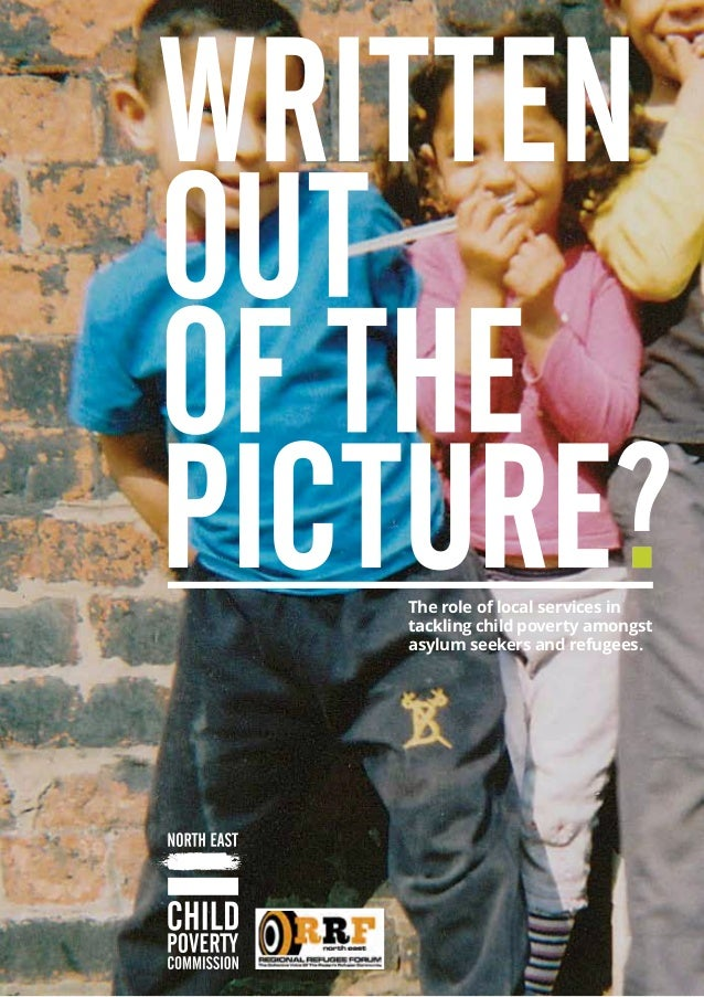 1 The role of local services in tackling child poverty amongst asylum seekers and refugees.