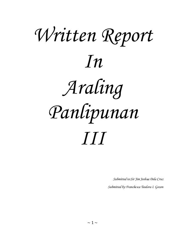 Written Report In Araling Panlipunan III Submitted to:Sir Jim Joshua Dela Cruz Submitted by:Franchesca Teodora I. Gozon  ~...