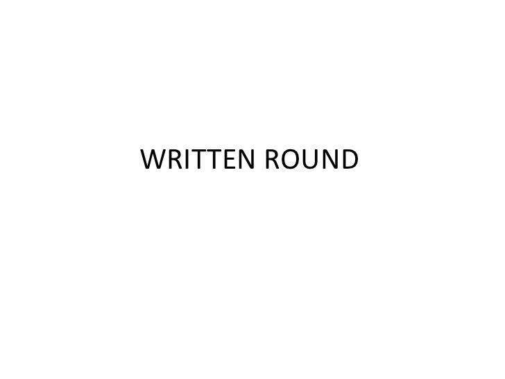 WRITTEN ROUND<br />