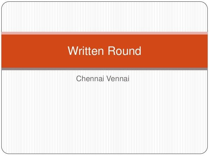 Written Round Chennai Vennai