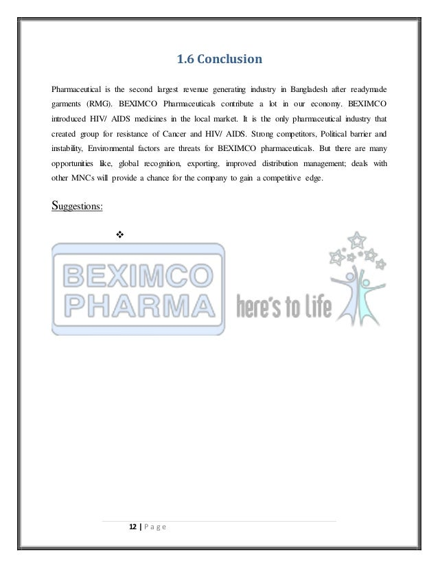 internship report beximco pharmaceuticals ltd As beximco has grown over the years, the flagship platform now has operations and investments across a wide range of industries including textiles, trading, marine food, real estate development, hospitality, construction, information and communication technologies, media, ceramics, aviation, pharmaceuticals, financial services and energy.