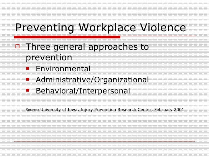 a research on violence in the workplace Scientific american is the essential guide to the most awe-inspiring advances in science and technology,  coordinator for workplace-violence-prevention research.