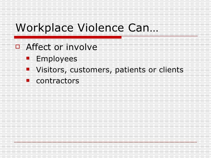 a research on violence in the workplace Preface this research report has been published to illustrate the situation of workplace violence in the health sector in thailand as well as contributing factors to, the.