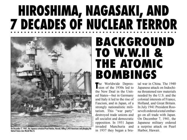 HIROSHIMA,  NAGASAKI,  AND  7 DECADES 0F NlIClEAR TERROR  BACKGROUND T0 W. W.II 8. THE ATOMIC BOMBINGS   a _ _ On Dewmbar ...