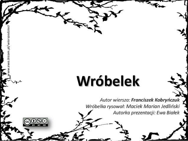 Wróbelek Kobryńczuk Jedliński Białek Wiersze Dla Dzieci