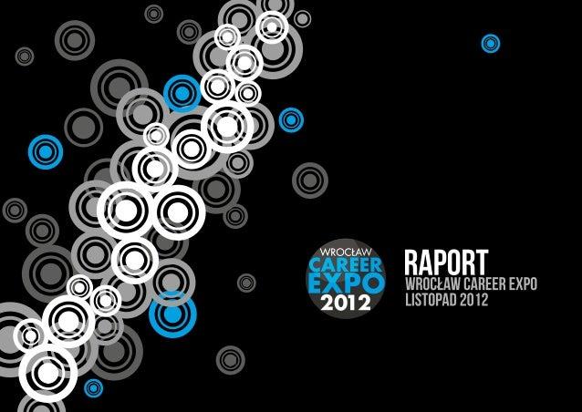 Firma Career EXPO Poland (a wraz z nią targi pracy Wrocław CareerEXPO), oficjalnie rozpoczęła działalność 1 czerwca 2012 r...