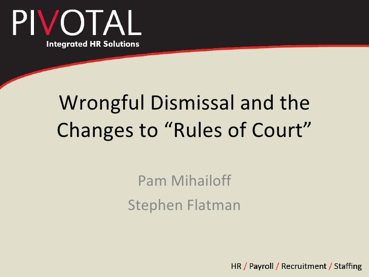 """Wrongful Dismissal and the Changes to """"Rules of Court"""" Pam Mihailoff Stephen Flatman"""