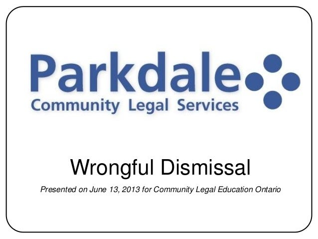Wrongful Dismissal Presented on June 13, 2013 for Community Legal Education Ontario